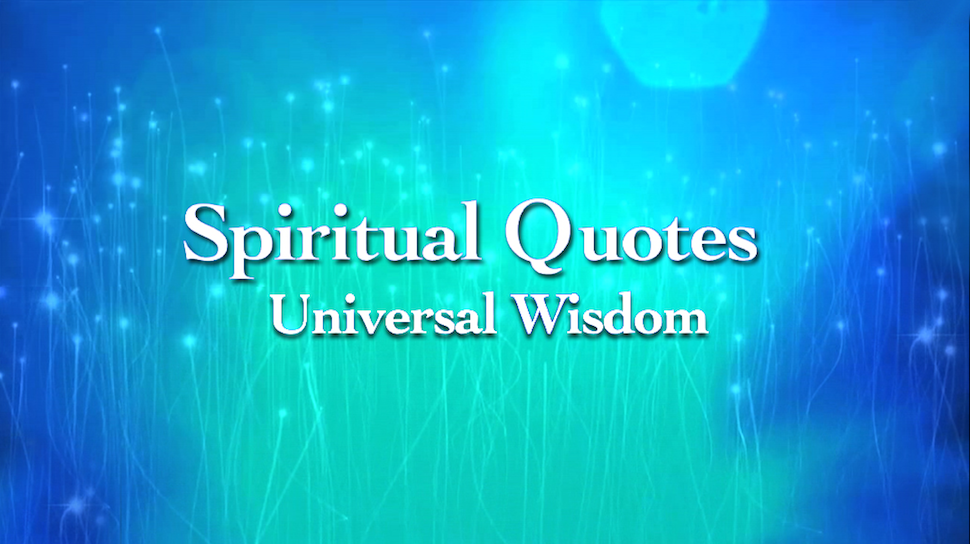 Spiritual Life Quotes And Sayings Gorgeous Spiritual Quotes  The Spiritual Life Tv Channel